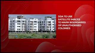 DDA to use satellite images to mark boundaries of unauthorised colonies