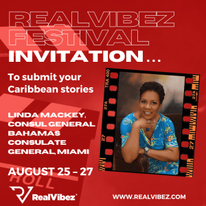 Submit Your Caribbean Stories to the RealVibez Film Festival, Says Consul General of Bahamas to Miami