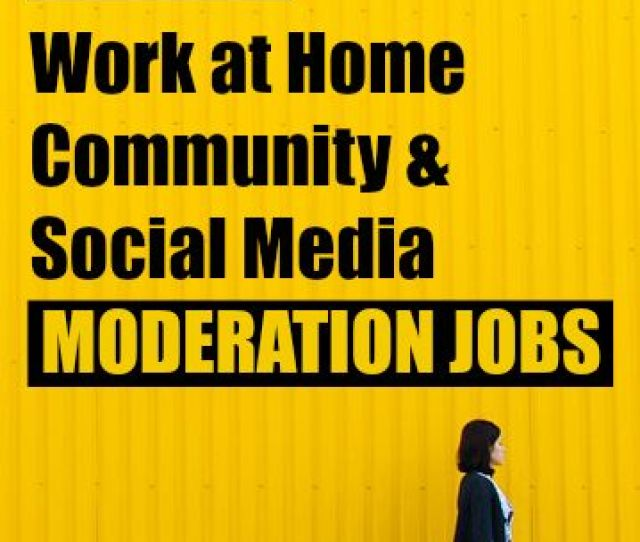Ever Wanted To Be A Work At Home Moderator Heres A List Of 14 Companies