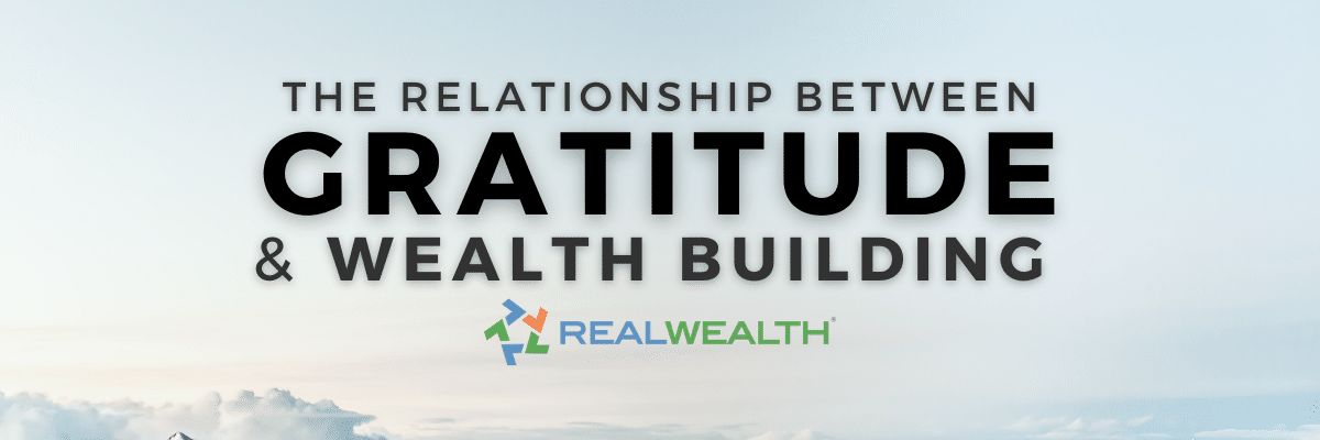 The Power of Gratitude & Why It's Essential for Building Wealth