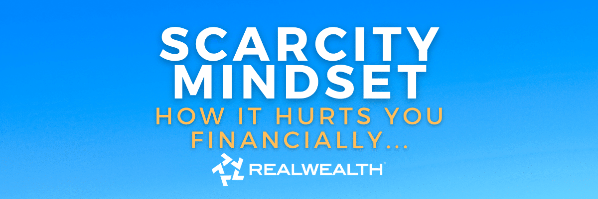 How a Scarcity Mindset Affects Your Finances