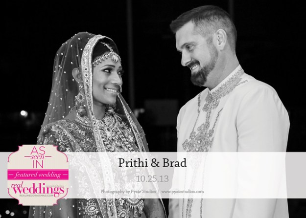 Featured Real Wedding: Prithi & Brad {from the Summer/Fall 2014 Issue of Real Weddings Magazine}