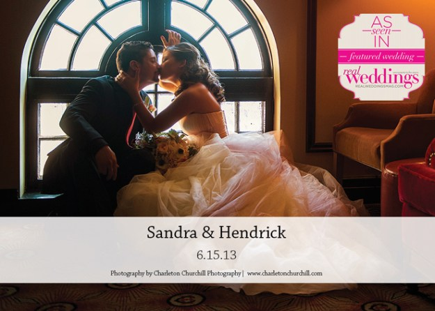 Featured Real Wedding: Sandra & Hendrick {from the Summer/Fall 2014 Issue of Real Weddings Magazine}
