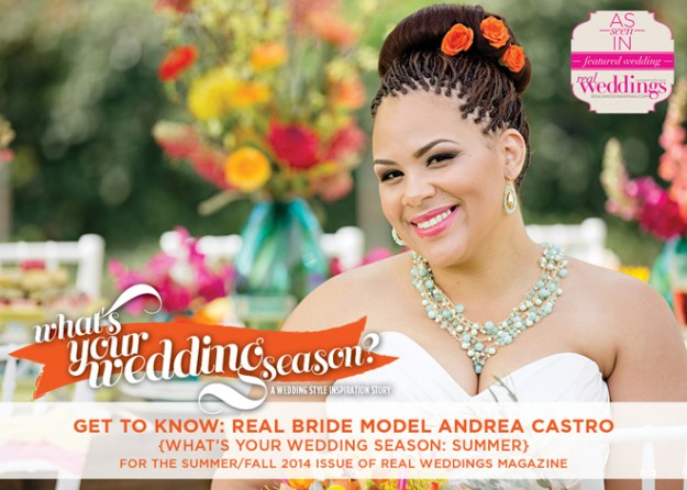 Get to Know: Real Bride Model Andrea Castro {What's Your Wedding Season: Summer}