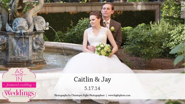 Sacramento Weddings:  Caitlin & Jay {Featured Real Wedding from the Winter/Spring 2015 Issue of Real Weddings Magazine}