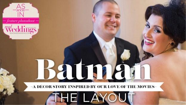 Sacramento Wedding Inspiration: Batman – Styled Shoot Blog Series {The Layout}