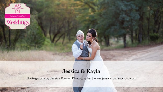 Sacramento Wedding Inspiration: Jessica & Kayla {from the Winter/Spring 2016 Issue of Real Weddings Magazine}
