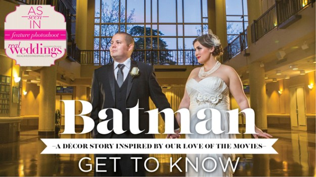 "As seen in the ""Batman"" styled shoot in the Summer/Fall 2015 issue Real Weddings Magazine, www.realweddingsmag.com"