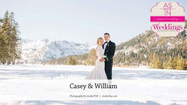 Tahoe Wedding: Casey & William {From the Summer/Fall 2017 Issue of Real Weddings Magazine}