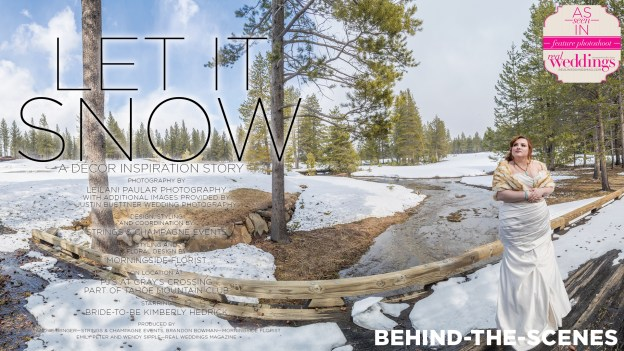Tahoe Wedding Inspiration: Let it Snow {Behind-The-Scenes} from Real Weddings Magazine