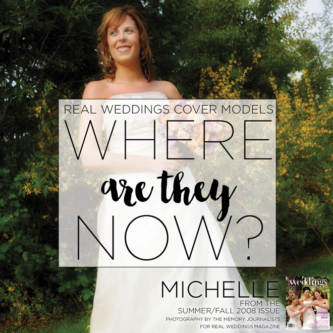 Real Weddings Summer Fall 2008 | Michelle Herman | Real Weddings Cover Model | Where Are They Now? | #tbt