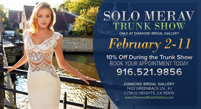 Diamond Bridal Gallery | Sacramento Wedding Gowns | Solo Merav Trunk Show