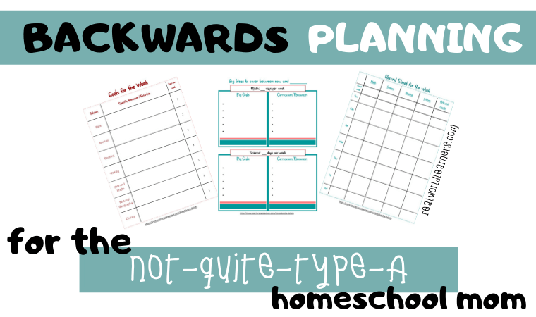 Backwards planning for the not-quite-type-A homeschool mom. This homeschool/life planner will help you organize plans from the top down, then easily fill in missing pieces around spontaneous learning moments.
