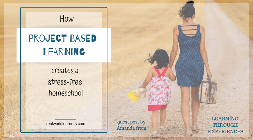 How Project Based Learning Creates a Stress Free Homeschool