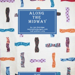 Along The Midway | Quilt Pattern | ReannaLily Designs