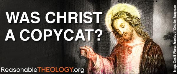 Was Christ a Copycat