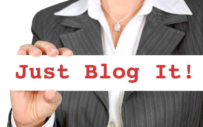 Just Blog It