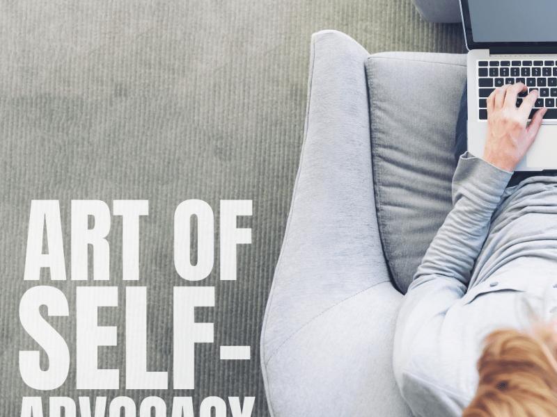 Art of self advocacy