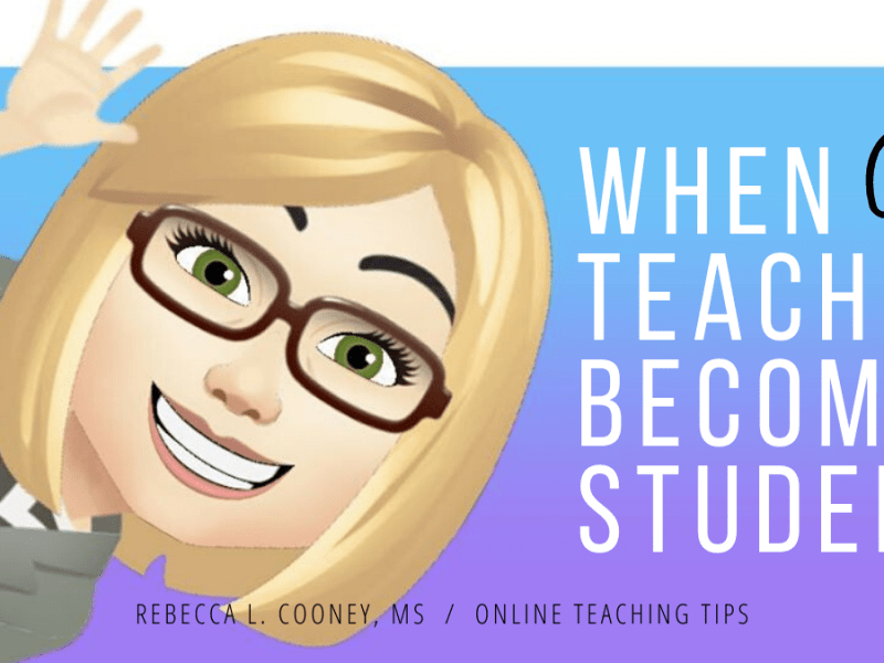 Online Teaching Tips - professor as student