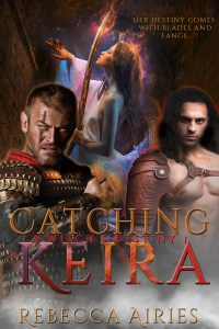 Catching Keira, vampire, dragon, magic, sorcery, witch, wizard