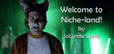 Welcome to Niche-land by JoLynne Lyon