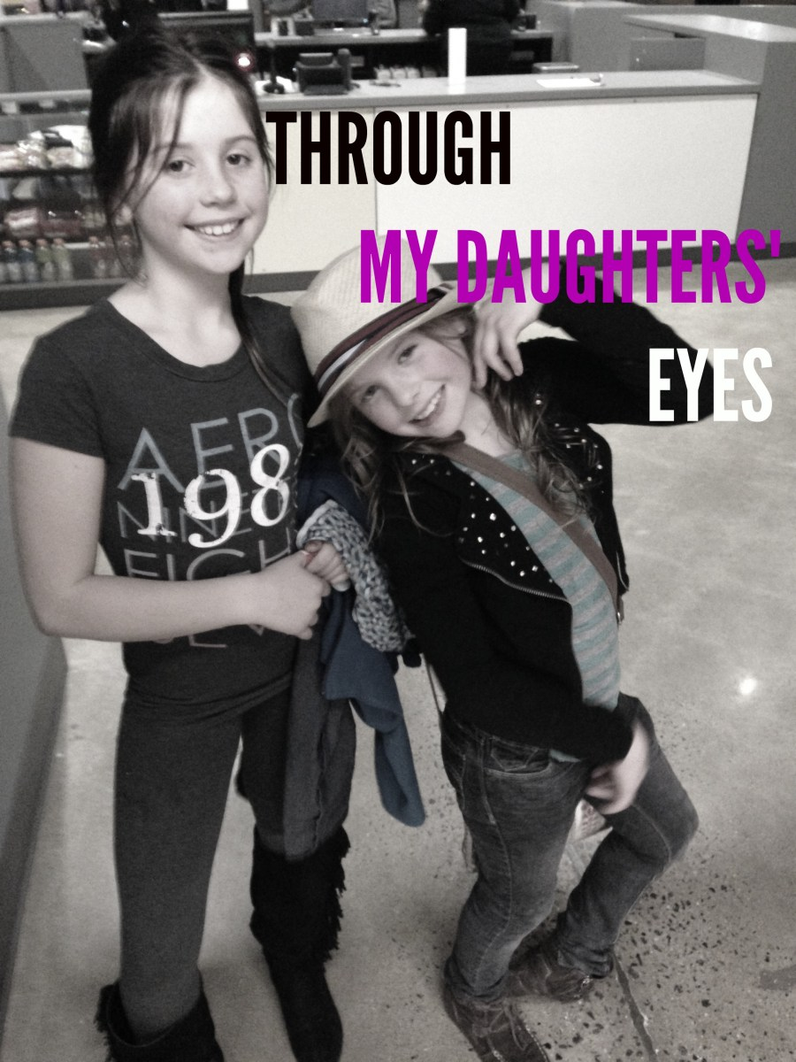 Through My Daughters' Eyes