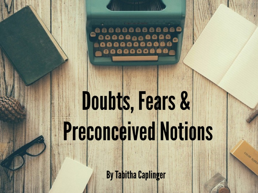 Doubts, Fears & Preconceived Notions