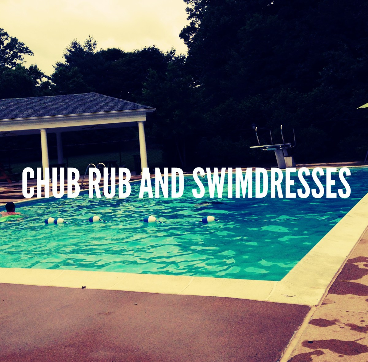 CHUB RUB AND SWIMDRESSES