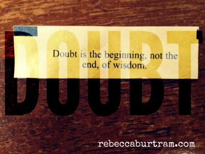 DOUBT- WHERE WISDOM BEGINS