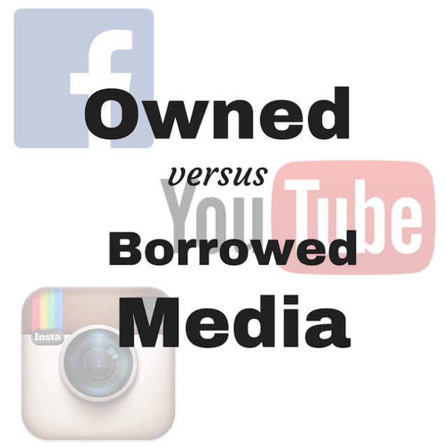 owned versus borrowed media