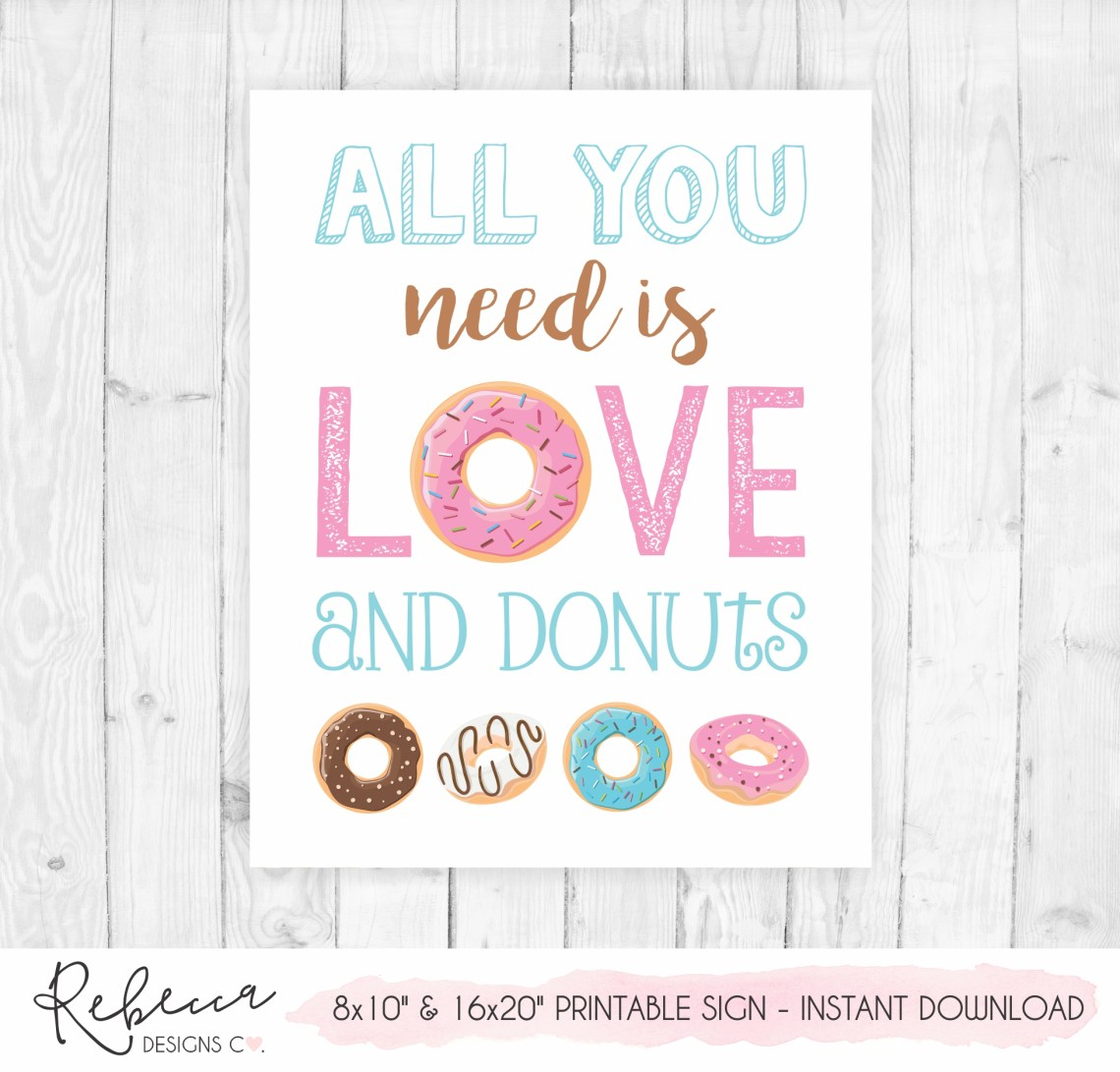 Download All you need is love and donuts sign printable donuts ...
