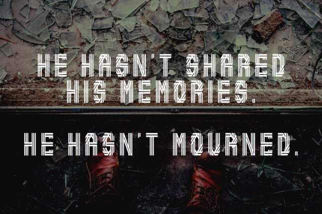 "Image of broken glass and an excerpt from the short story, MODERN RUINS: ""He hasn't shared his memories. He hasn't mourned."""