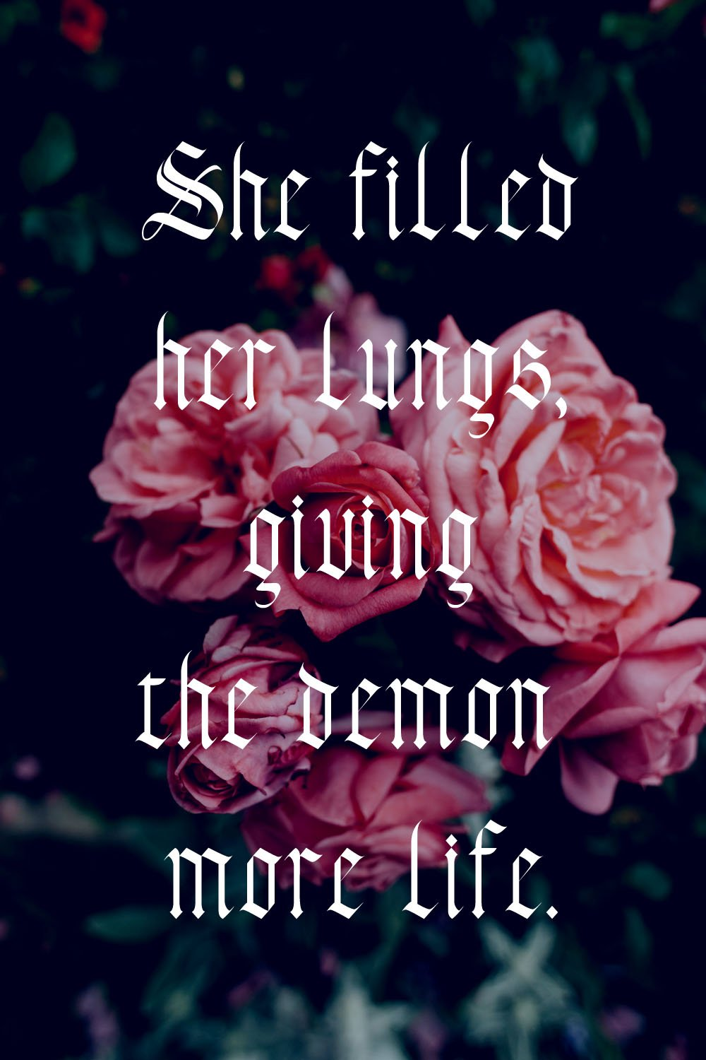 """Quote from SPELLBOUND: """"She filled her lungs, giving the demon more life."""""""