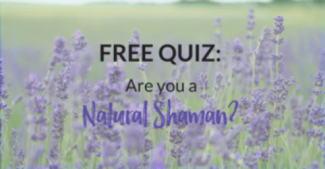 Free Quiz] Are You A Natural Shaman?