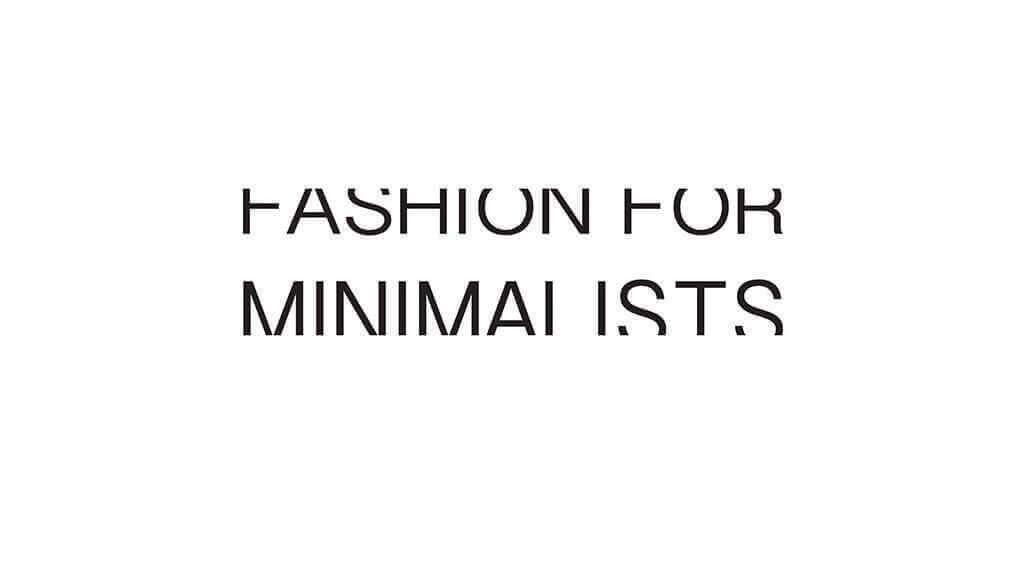 Fashion for Minimalists