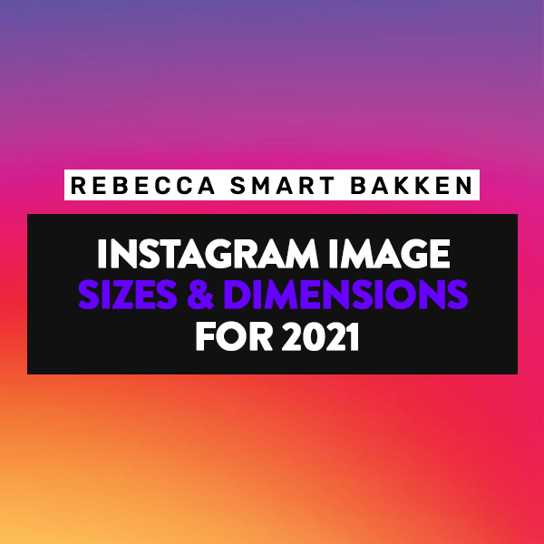 Instagram Image Sizes and Dimensions 2021