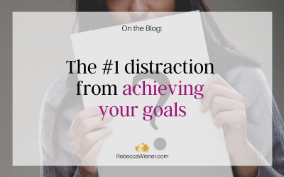 The #1 Distraction from Achieving Your Goals