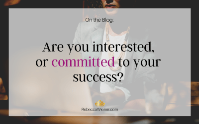 Are you interested or committed to your success?