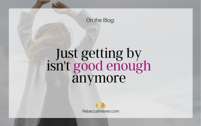 Just getting by isn't good enough anymore