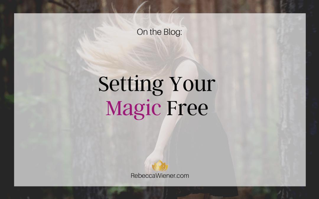 Setting your magic free