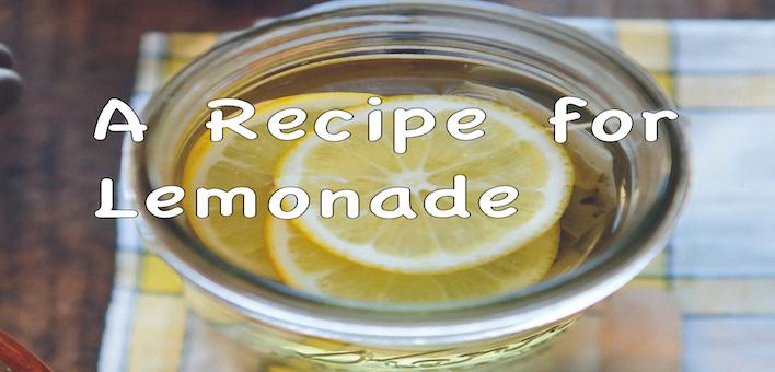 A Recipe for Lemonade