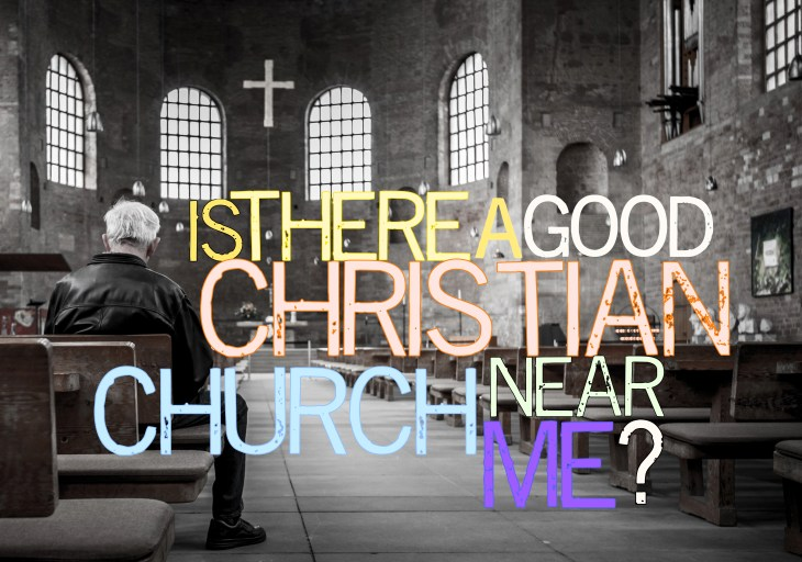 Post image for 'Is there a good Christian Church Near Me?'