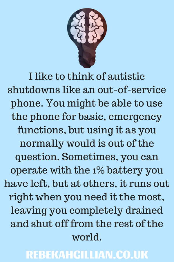 Autistic Shutdowns Feel Like An Out-Of-Service Phone | Autism Quotes / Blog Posts | Autism Quote on Light Blue Background With Brain Inside Light Bulb.