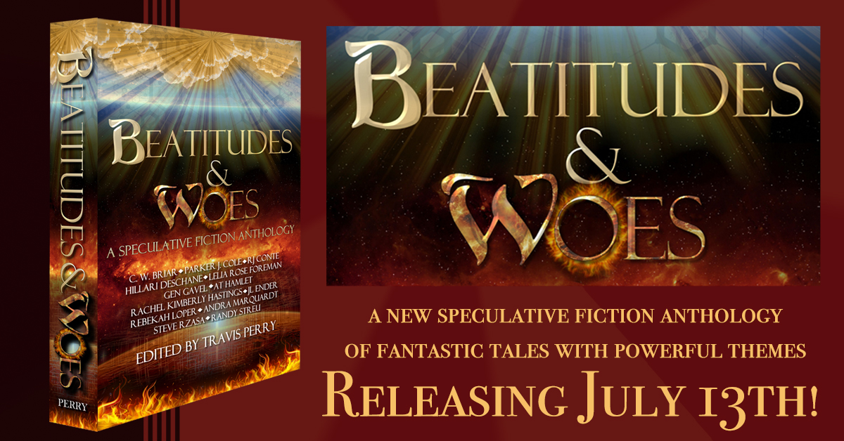 Announcing the Beautitudes & Woes Anthology, coming July 13, 2019!