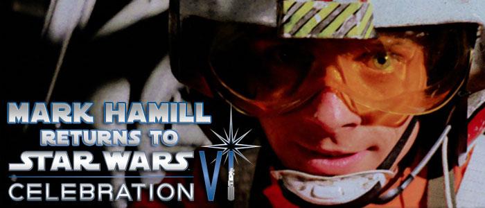Mark Hamill Returns To Celebration VI!