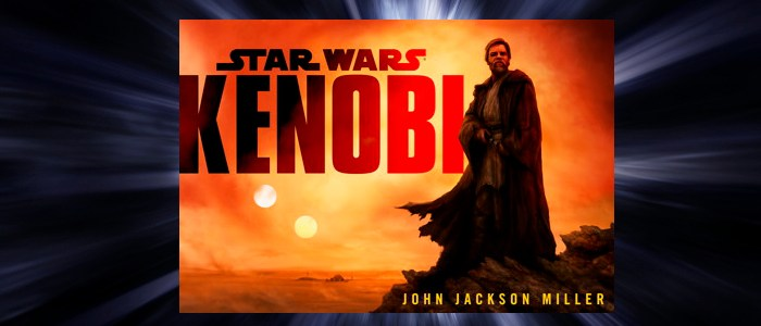 "New Star Wars Novel Announced Titled ""Kenobi"""
