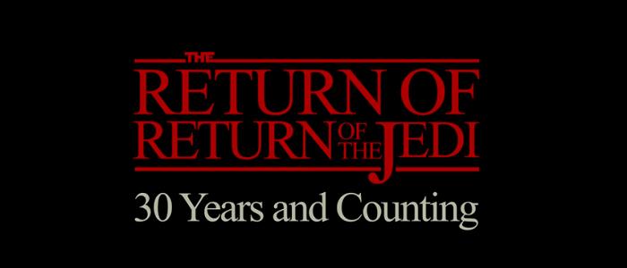 The Return Of Return Of The Jedi Tribute Video
