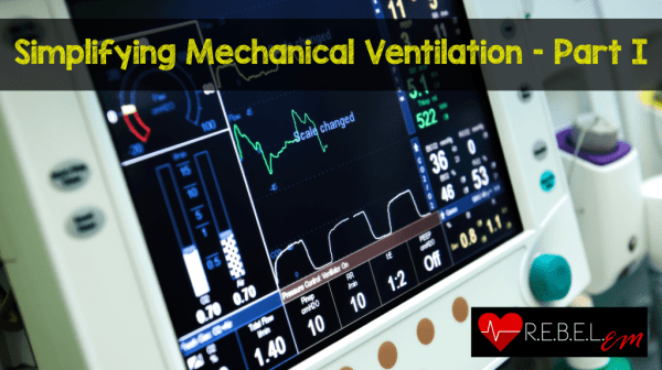 Simplifying Mechanical Ventilation – Part I: Types of ...