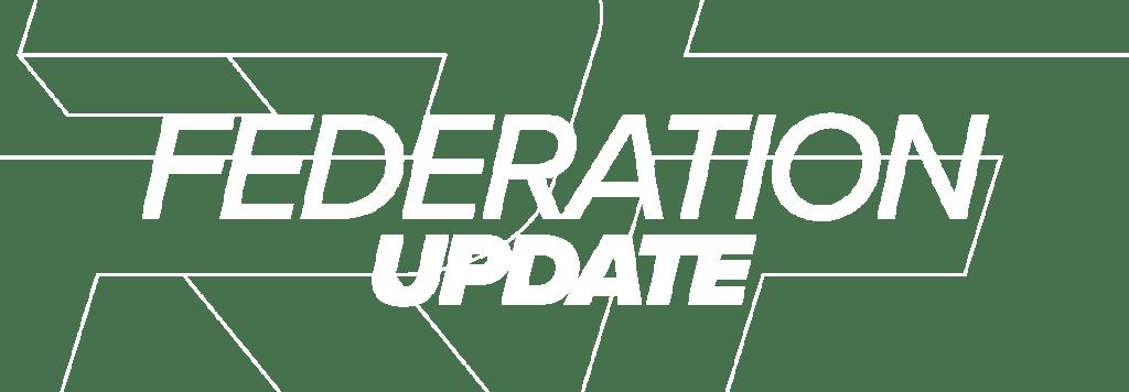 Federation Update