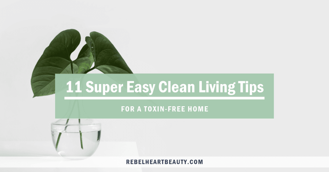 Super easy clean living tips to detox your home! Make the switch to non-toxic living for your health and wellness with these simple steps that make a big impact! Live your best, green lifestyle. #greenliving #healthyliving #cleanliving #toxinfreehome #nontoxichome